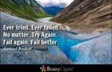 Will you fail better today?