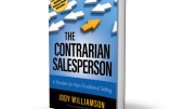 The Contrarian Salesperson — 8 Rules to Help You Close the Deal